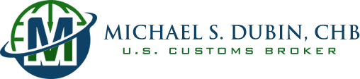 Michael S Dubin CHB – U.S. Customs Broker